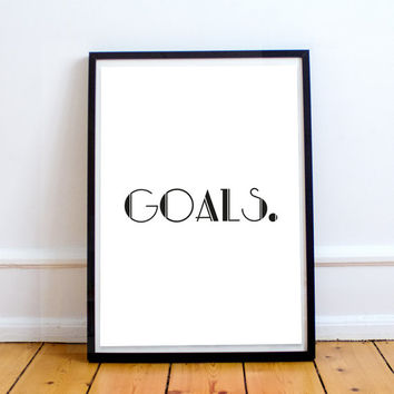 Goals. - Instant Digital Download - A3 print - motivational prints, black and white, modern print, 1920's, office, home decor, bedroom