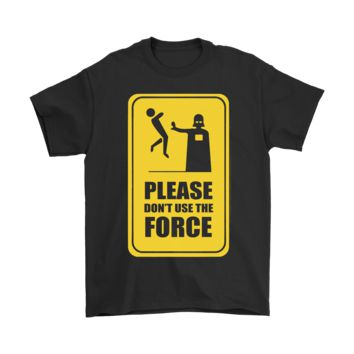 PEAP8HB Please Don't Use The Force Star Wars Shirts