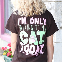 Only Talking to My Cat Today Tee {Chocolate}