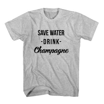 T-Shirt Save Water Drink Champagne