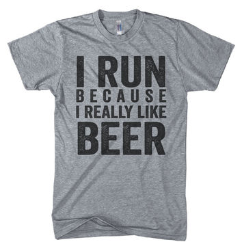 i run because i really like beer athletic workout t shirt