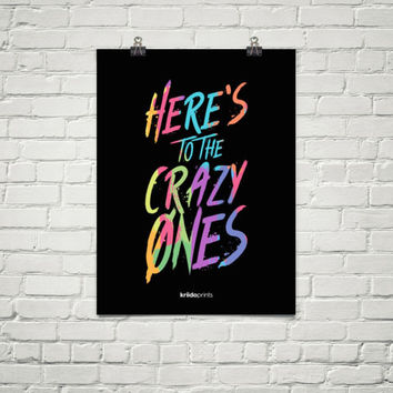 Here's To The Crazy Ones | Poster
