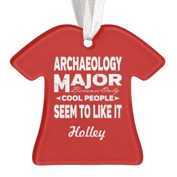 Archaeology College Major Only Cool People Like It Ornament