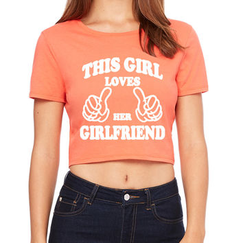 This Girl Loves Her Girlfriend Crop T-Shirt