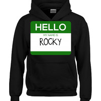 Hello My Name Is ROCKY v1-Hoodie