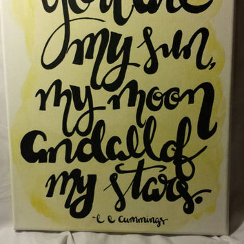 You Are My Sun My Moon And All Of My Stars e e cummings Hand Lettered Watercolor Quote Art Canvas Painting Wall Hanging Choice of sizes