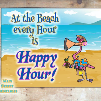 At the Beach Every Hour is Happy Hour, Beach Printable Sign, Printable Wall Art, INSTANT DOWNLOAD