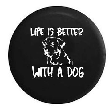 Life is Better with a Dog Lab Labrador Retriever K9 RV Camper Jeep Spare Tire Cover