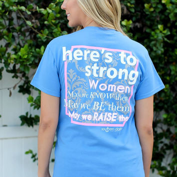 Southern Darlin Strong Women Know Them Be Them Raise Them Bright Girlie T-Shirt