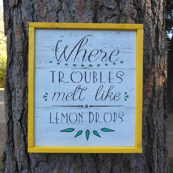 "Joyful Island Creations ""Where troubles melt like lemon drops"" wood sign, framed wood sign, yellow frame, kids room sign"