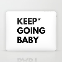 Keep Going Baby Laptop & iPad Skin by White Print Design