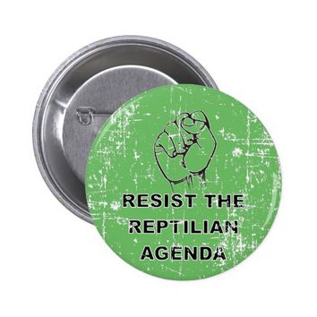 Resist The Reptilian Agenda Pinback Button