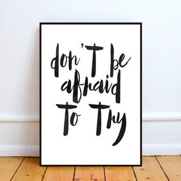 Don't Be Afraid To Try, Watercolor, Motivational Print, Home Decor, Wall Art,Inspirational poster,Wall decor,Word art,Instant download