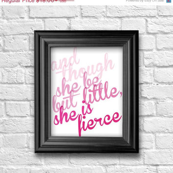 ON SALE Though She Be But Little She Is Fierce, Shakespeare Quote, Wall Art Print, Typography Print for Girl's Room