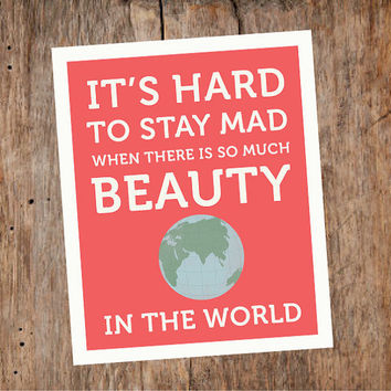 It's Hard to Stay Mad - Movie Quote, Film Art, Wall Art, Home Decor, Earth, Forest Green, Sea Blue, Coral Red - 8 x 10 - Typography Print