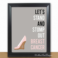 Breast Cancer Gift, Art Poster, Stand and Stomp Out Breast Cancer Shoe Art Print Poster, 8x10 Wall Art, Unframed, Buy TWO Get ONE FREE