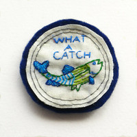 What a Catch Merit Pinback Patch Embroidered Felt Brooch Fall Out Boy Lyric
