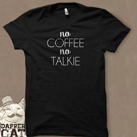 No Coffee No Talkie T-Shirt