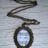 Wicked sheet music necklace (For Good)