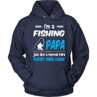 I Am A Fishing Papa Just Like A Normal Papa Except Much Cooler T-Shirt