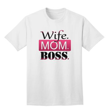 Wife Mom Boss Adult T-Shirt