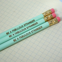 be a fabulous stranger pencil set of 3 in mint green. because boring people make for boring parties.