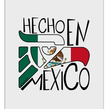 Hecho en Mexico Design - Mexican Flag Aluminum Dry Erase Board by TooLoud