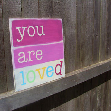 You are loved, Wood sign, Girls room art, Nursery decor, Wall art for girls room, Kids wall art, pink, Pastels,