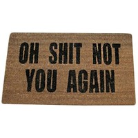 Oh Shit, Not You Again Door Mat