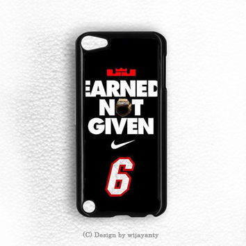 LEBRON JAMES EARNED NOT GIVEN iPod 5 Case Wijayanty.com