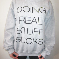 Doing Real Stuff Sucks JUSTIN BIEBER SWEATSHIRT Small-2x Large Highest Quality Print and Cheaper Shipping Uk & Worldwide