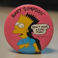 Vintage 1989 Simpsons Button 1.75 inch Bart DON'T HAVE A COW