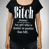 """""""Bitch (noun) Any Girl Who..."""" Dolman Junior Fitted Tee"""