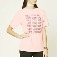 Yes You Do Graphic Tee