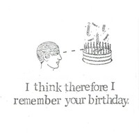 I Think Therefore I Remember Your Birthday Card | Funny Nerdy Geeky Philosophy Gift Psychology Humor