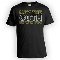 60th Birthday Gift Ideas For Him Bday Present Custom Age Personalized T Shirt B Day TShirt May The 60th Be With You Mens Ladies Tee - BG344