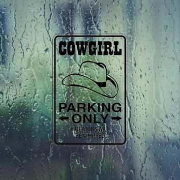 Cowgirl Parking Only Sign Vinyl Outdoor Decal (Permanent Sticker)