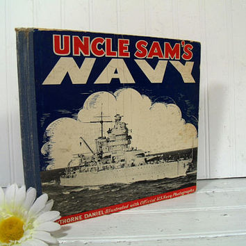 Uncle Sam's Navy Book The Ships and Men of the American Fleet by Hawthorne Daniel Illustrated with Official Navy Photographs Battleship Art