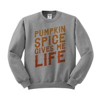 Pumpkin Spice Gives Me Life (Orange) Crewneck Sweatshirt