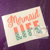 Mermaid Life Decal - Any Color - Any Size - Custom Decal - Custom Sticker - Perfect for Yet, Car, Laptop, And So Much More!!