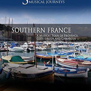Adriano - Naxos Scenic Musical Journeys Southern France A Musical Tour of Provence, Cote d'Azur and Camargue