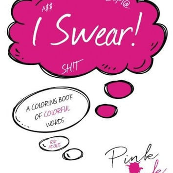 I Swear!: A Coloring Book of Colorful Words