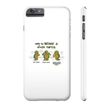 How to Become A Ninja Turtle Phone Case