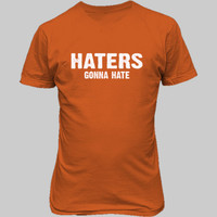 Haters gona hate tshirt - Unisex T-Shirt FRONT Print