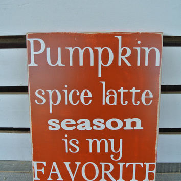 pumpkin spice latte season is my favorite painted wooden sign wood sign typography art coffee drinker gift fall decor