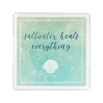 Saltwater Heals Everything | Acrylic Square Tray