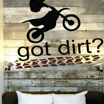"Motocross Decal - Name Decal Motorcycle - Dirtbike Quote Got Dirt - Nursery-  Boy or Girls room 30""H x 22""W"