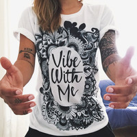 Vibe with Me Print T Shirt
