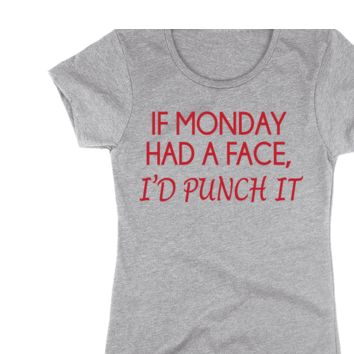 If Monday Had A Face, I'd Punch It!