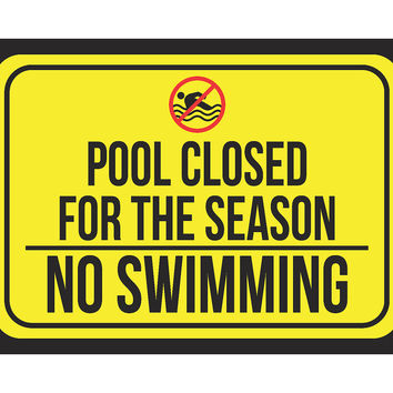"""""""Pool Closed For The Season- No Swimming""""  Swimming Pool Sign"""